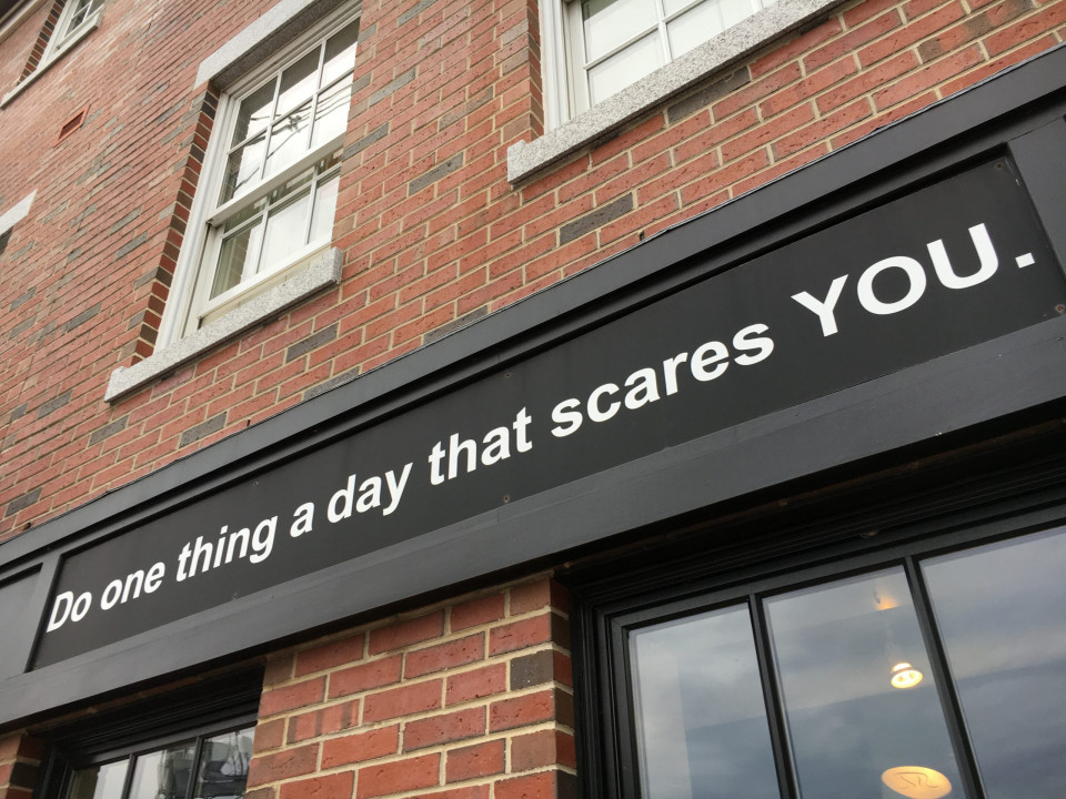 photo of sign do one thing a day that scares YOU